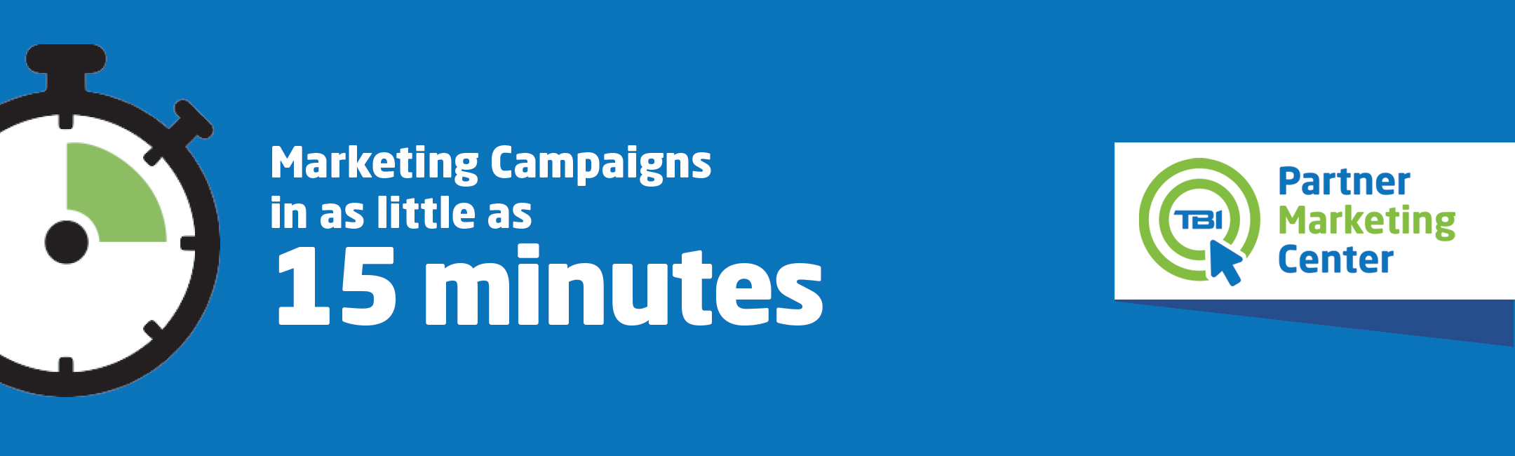 PMC - Marketing Campaigns in as little as 15 minutes